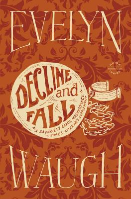 Decline and Fall - Waugh, Evelyn