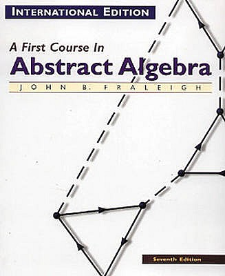 A First Course in Abstract Algebra - Fraleigh, John B.