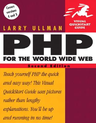 PHP for the World Wide Web: Visual QuickStart Guide - Ullman, Larry