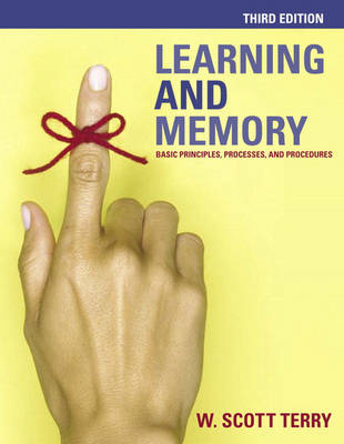 Learning and Memory: Basic Principles, Processes, and Procedures - Terry, W Scott