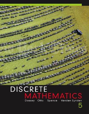 Discrete Mathematics - Dossey, John A, and Otto, Albert D, and Spence, Lawrence E