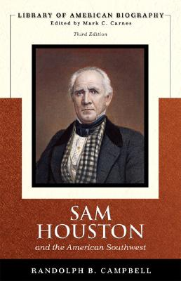 Sam Houston and the American Southwest - Campbell, Randolph B