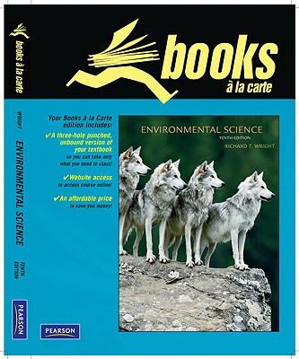 Books a la Carte Plus for Environmental Science: Toward a Sustainable Future - Wright, Richard T