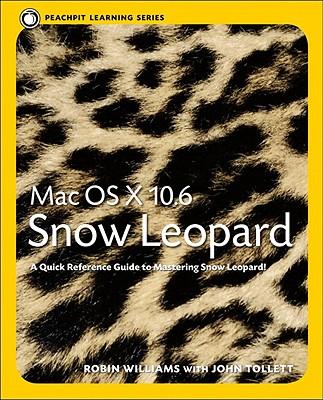 Mac OS X 10.6 Snow Leopard - Williams, Robin, and Tollett, John