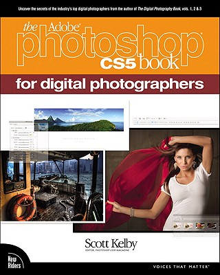The Adobe Photoshop CS5 Book for Digital Photographers - Kelby, Scott