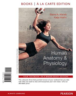 Human Anatomy & Physiology - Marieb, Elaine Nicpon, and Hoehn, Katja