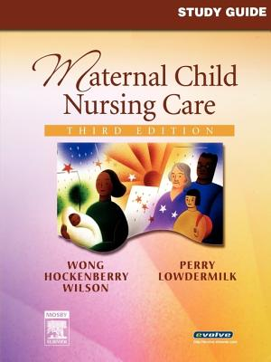 Study Guide for Maternal Child Nursing Care - Piotrowski, Karen A, and Rentfro, Anne Rath