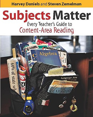 Subjects Matter - Daniels, Harvey, and Zemelman, Steven, and Zemelman, Trustee Steven