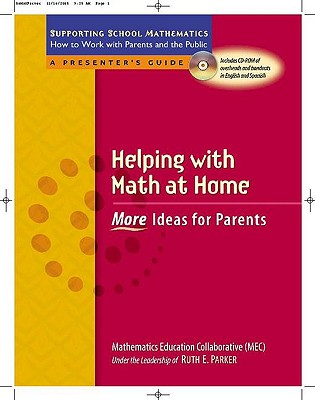 Helping with Math at Home: More Ideas for Parents - Parker, Ruth E, and Mathematics, Education Collaborative