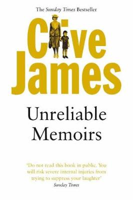 Unreliable Memoirs: Autobiography - James, Clive