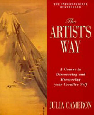 The Artist's Way: A Spiritual Path to Higher Creativity - Cameron, Julia