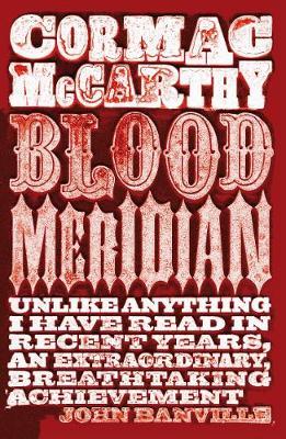 Blood Meridian - McCarthy, Cormac