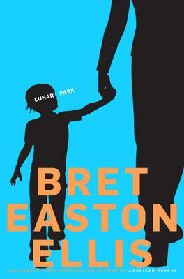 Lunar Park - Ellis, Bret Easton
