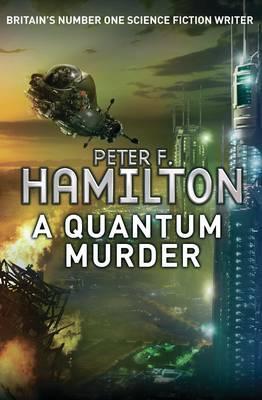 A Quantum Murder - Hamilton, Peter F.
