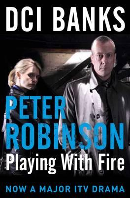 Playing with Fire - Robinson, Peter