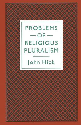 Problems of Religious Pluralism - Hick, John