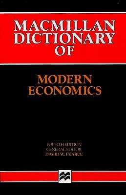 Macmillan Dictionary of Modern Economics - Pearce, D. W. (Editor), and Cairns, John, Jr. (Editor), and Elliot, Robert (Editor)