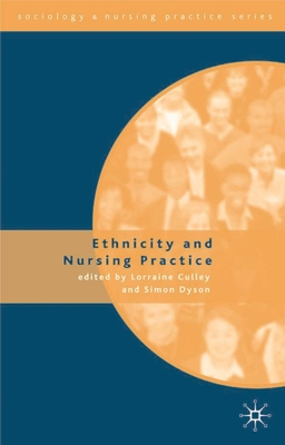 Ethnicity and Nursing Practice - Culley, Lorraine, and Dyson, Simon (Editor)