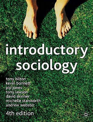 Introductory Sociology - Bilton, Tony, and Bonnett, Kevin, and Jones, Pip