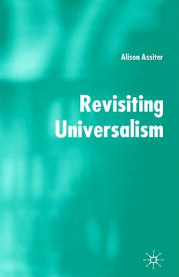 Revisiting Universalism - Assiter, Alison, Professor