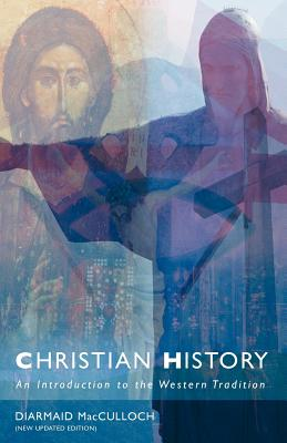 Christian History: An Introduction to the Western Tradition - MacCulloch, Diarmaid