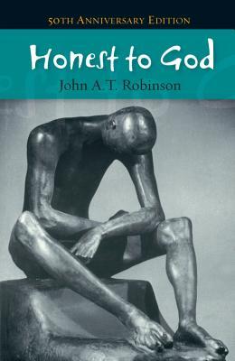 Honest to God - Robinson, John A. T.