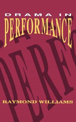 Drama in Performance - Williams, Raymond, Professor, and Williams, Angela, Aprn