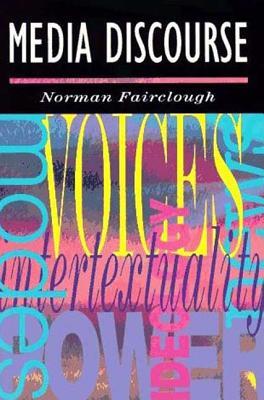 Media Discourse - Fairclough, Norman, Professor