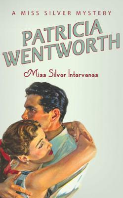Miss Silver Intervenes - Wentworth, Patricia