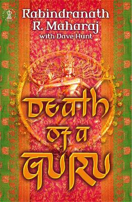 Death of a Guru - Maharaj, Rabindranath R., and Hunt, Dave