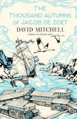 The Thousand Autumns of Jacob De Zoet - Mitchell, David