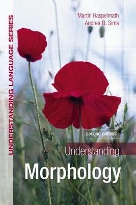 Understanding Morphology - Haspelmath, Martin, and Sims, Andrea D