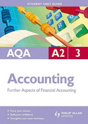 AQA A2 Accounting: Unit 3: Further Aspects of Financial Accounting - Harrison, Ian