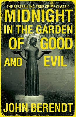 Midnight in the Garden of Good and Evil - Berendt, John