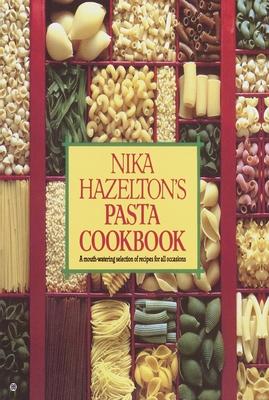 Nika Hazelton's Pasta Cookbook - Hazelton, Nika