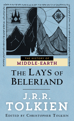 The Lays of Beleriand - Tolkien, J R R