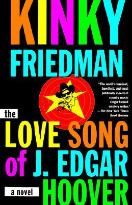 The Love Song of J. Edgar Hoover - Friedman, Kinky