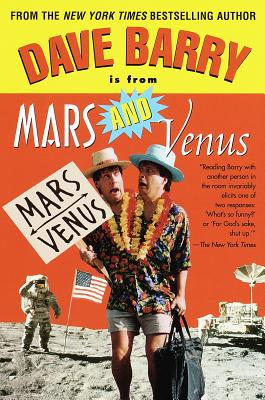 Dave Barry Is from Mars and Venus - Barry, Dave, Dr.