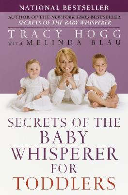 Secrets of the Baby Whisperer for Toddlers - Hogg, Tracy, and Blau, Melinda