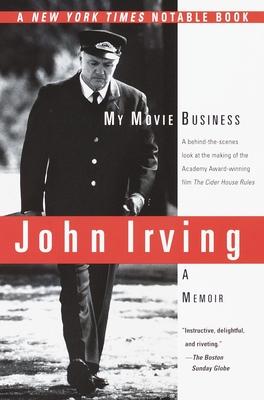 My Movie Business: A Memoir - Irving, John
