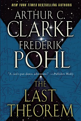 The Last Theorem - Clarke, Arthur C, and Pohl, Frederik, IV