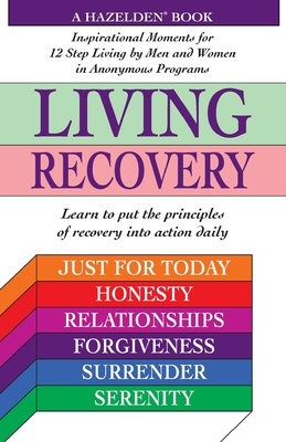 Living Recovery - Hazelden, and Schneider, Jennifer, M.D., and Klaas, Joe