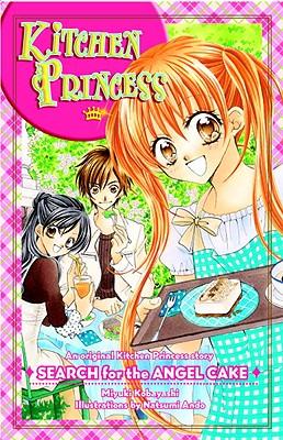 Kitchen Princess: Search for the Angel Cake - Kobayashi, Miyuki, and McGillicuddy, Karen (Translated by)