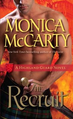 The Recruit: A Highland Guard Novel - McCarty, Monica