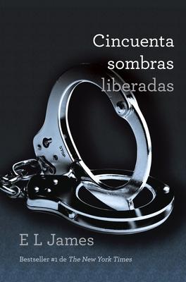 Cincuenta Sombras Liberadas - James, E L, and Barruetabena Diez, Maria Del Puerto (Translated by)