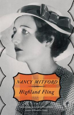 Highland Fling - Mitford, Nancy, and Fellowes, Julian (Foreword by)
