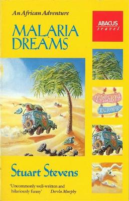 Malaria Dreams: An African Adventure - Stevens, Stuart