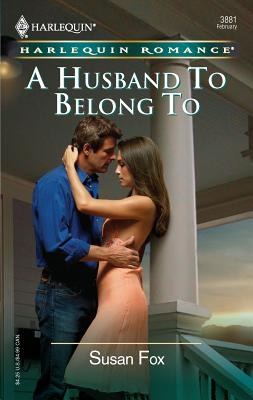 A Husband to Belong to - Fox, Susan, M.A