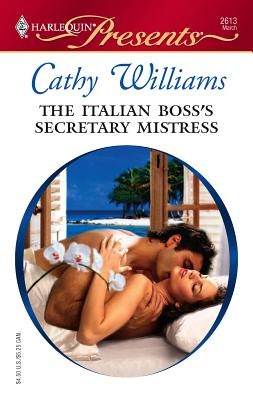 The Italian Boss's Secretary Mistress - Williams, Cathy