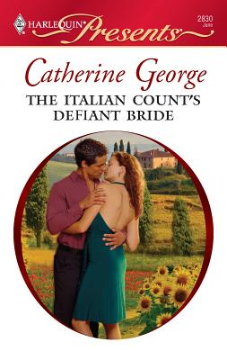 The Italian Count's Defiant Bride - George, Catherine